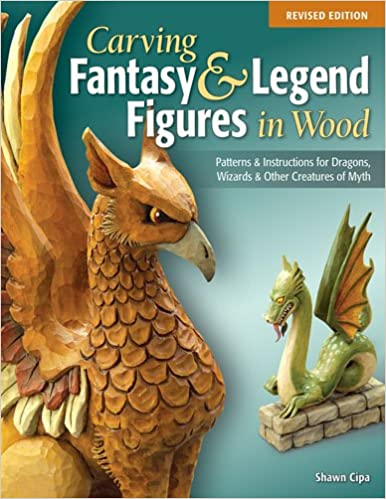 Carving fantasy and legend figures in wood: Patterns and instructions for dragons, wizards and other creatures of myth