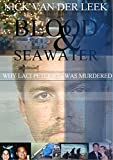 Blood & Seawater: Why Laci Peterson was Murdered