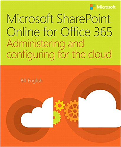 Download Microsoft SharePoint Online for Office 365: Administering and configuring for the cloud Pdf
