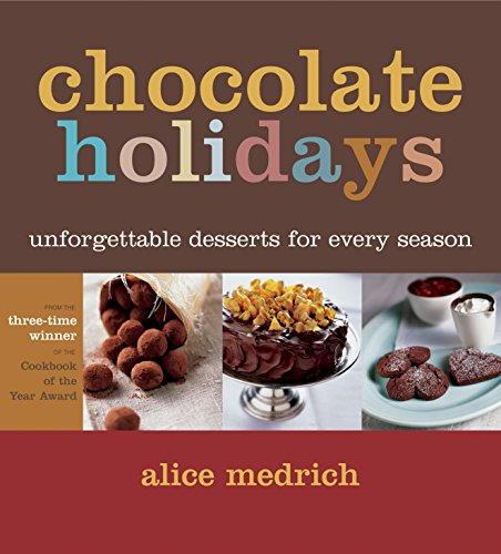 Chocolate Holidays: Unforgettable Desserts for Every Season (Unforgettable Desserts)