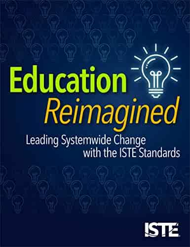 Education Reimagined: Leading Systemwide Change with the ISTE Standards