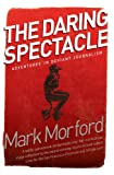 Daring Spectacle, Mark Morford, 098429970X