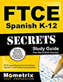 FTCE Spanish K-12 Secrets Study Guide: FTCE Exam Review for the Florida Teacher Certification Examinations