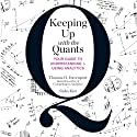 Keeping Up with the Quants: Your Guide to Understanding and Using Analytics Audiobook by Thomas H. Davenport, Jinho Kim Narrated by Alan Sklar