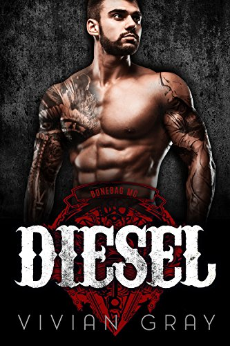 Diesel: A Motorcycle Club Romance (Bonebag MC) (Outlaw MC Romance Collection Book 4) (Diesel Collection)
