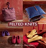 img - for By Beverly Galeskas - Felted Knits (10.2.2003) book / textbook / text book