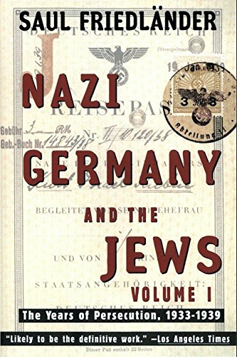 Nazi Germany and the Jews: Volume 1: The Years of Persecution 1933-1939 by [Friedlander, Saul]