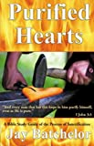 Purified Hearts : A Study Guide to the Process of Sanctification, Batchelor, Jade M., 1598726366