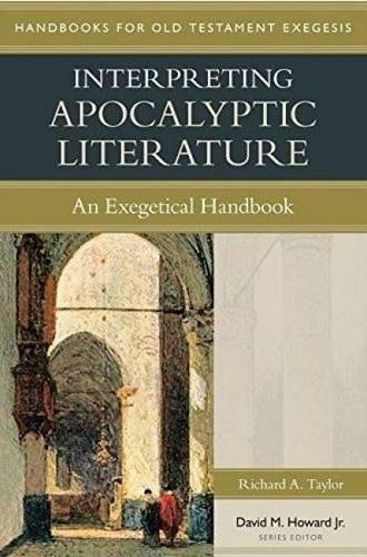 Interpreting Apocalyptic Literature: An Exegetical Handbook (Handbooks for Old Testament Exegesis)