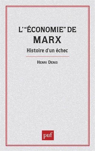 L'Économie de Marx : Histoire d'un échec Broché – 6 novembre 1992 Henri Denis 2130365000 Karl 1818-1883