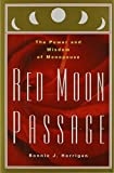 img - for Red Moon Passage: The Power and Wisdom of Menopause by Bonnie J. Horrigan (1996-12-01) book / textbook / text book