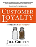 Customer Loyalty: How to Earn It, How to Keep It