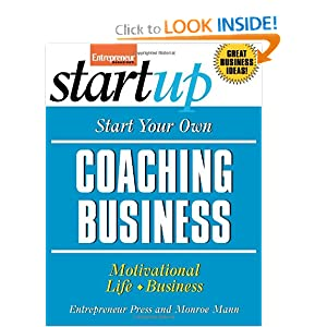 Start Your Own Coaching Business Monroe Mann and Entrepreneur Press