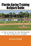 img - for Florida Spring Training Ballpark Guide: A Fan's Guide to the Ballparks of the Grapefruit League book / textbook / text book