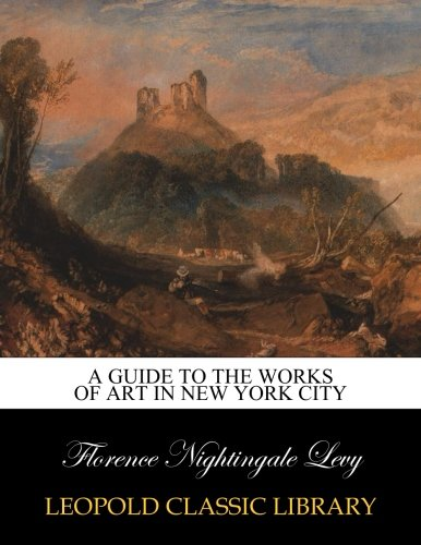 A Guide to the Works of Art in New York City pdf epub