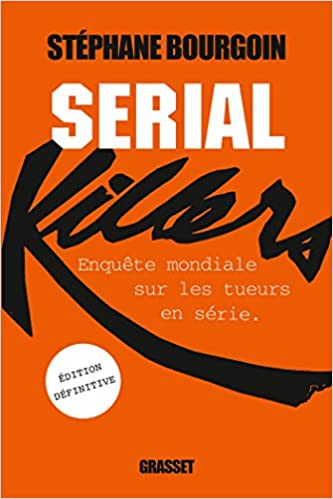 Stephane Bourgoin – Serial Killer