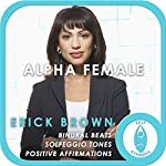 Alpha Female: Empower Yourself: Self-Hypnosis and Meditation | Erick Brown