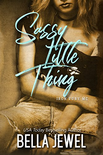 Sassy Little Thing (Iron Fury MC Book 4) ()