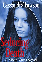 Seducing Death (Moon Virus Book 3)