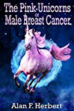 The Pink Unicorns of Male Breast Cancer