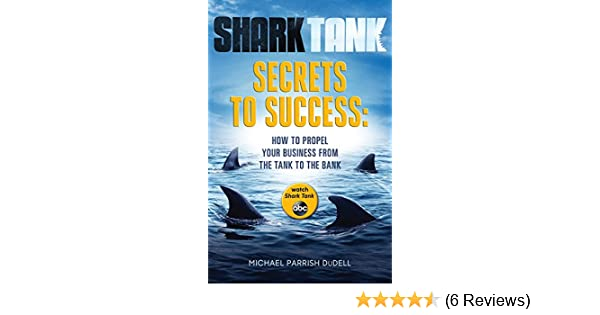 Shark Tank Secrets to Success: How to Propel Your Business
