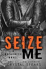 Seize Me (Breakneck) Paperback