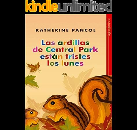 Las Ardillas de Central Park estan tristes los lunes eBook: Pancol, Katherine: Amazon.es: Tienda Kindle