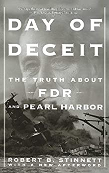 Day of Deceit: The Truth About FDR and Pearl Harbor by [Stinnett, Robert]