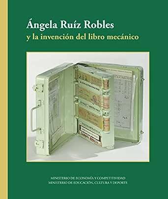 Ángela Ruíz Robles y la invención del libro mecánico eBook: Ministerio de Educación Cultura y Deporte: Amazon.es: Tienda Kindle
