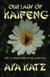 Our Lady of Kaifeng: Courtyard of the Happy Way (Volume 2)