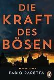 Die Kraft des Bösen: Kriminalroman - Ein Fall für Franco De Santis (1)
