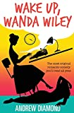 Wake Up, Wanda Wiley: The Most Original Romantic Comedy You'll Read All Year
