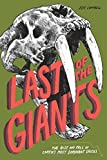 img - for Last of the Giants: The Rise and Fall of Earth s Most Dominant Species book / textbook / text book