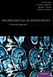Neurology for the Hospitalist : A Practical Approach, Likosky, David and Josephson, S. Andrew, 0199969639