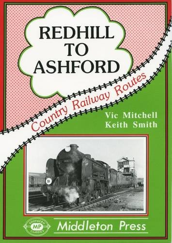 Redhill to Ashford (Country railway route albums)