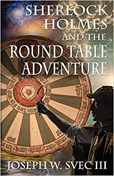 Sherlock Holmes and the Round Table Adventure.