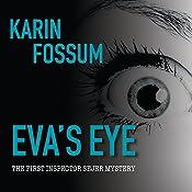 Eva's Eye: Inspector Sejer Mystery, Book 1 | Karin Fossum