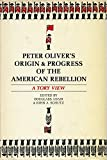 img - for Peter Oliver's Origin and Progress of the American Rebellion: A Tory View book / textbook / text book