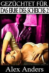 Gezüchtet für das Erbe des Scheichs 2 (BDSM, Alpha Mann Dominant, Weibliche Unterwerfung Erotik)
