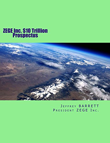 zege-inc-10-trillion-prospectus-fuelless-propulsion-and-power-plants-and-transportaion-manufactured-