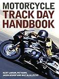 Motorcycle Track Day Handbook, Kent Larson, 0760317615