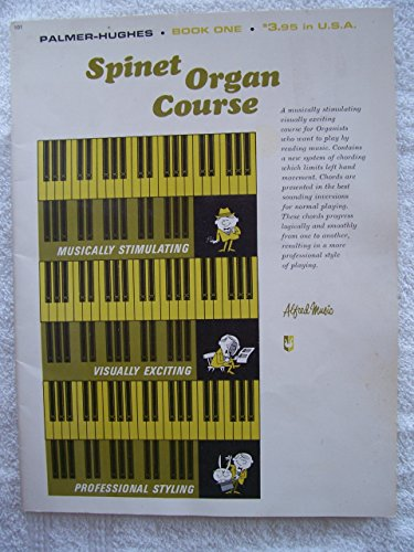 Palmer-Hughes*Book One SPINET ORGAN COURSE Musically Stimulating *Visually Exciting *Professional Styling