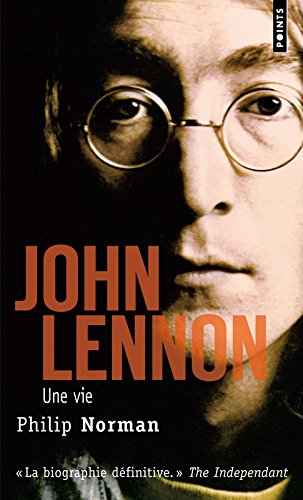 John Lennon Une Vie - Philip Norman
