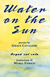 Water on the Sun, Grace Cavalieri and Maria Enrico, 188441978X