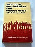 Practical Management for Productivity, John R. Hinrichs, 0442203705