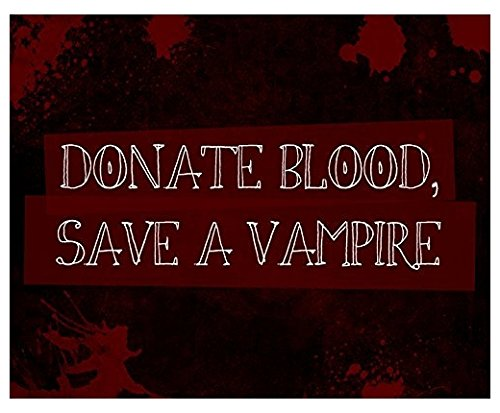 Large 9x12 - Donate Blood Save A Vampire Print Red Background Bloody Splattered Picture Fun Scary Humor Halloween Wall Decoration Sticker Seasonal Sticker -
