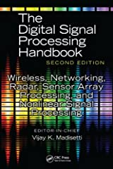 Wireless, Networking, Radar, Sensor Array Processing and Nonlinear Signal Processing (The Digital Signal Processing Handbook, Second Edition) Hardcover