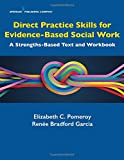 img - for Direct Practice Skills for Evidence-Based Social Work: A Strengths-Based Text and Workbook book / textbook / text book