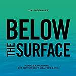 Below the Surface: A Code of Silence Novel | Tim Shoemaker