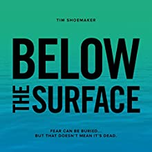 Below the Surface: A Code of Silence Novel Audiobook by Tim Shoemaker Narrated by Tim Lundeen